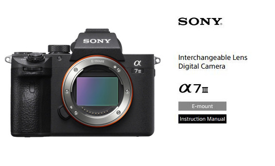 Sony a7 III Manual now Available for Download   Sony Camera